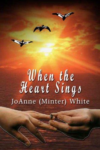 When the Heart Sings: JoAnne (Minter) White