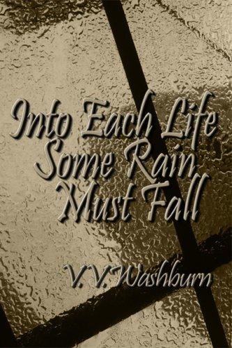Into Each Life Some Rain Must Fall: V. V. Washburn
