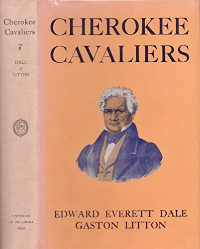 Cherokee Cavaliers: 40 Years of Cherokee History (Civilization of American Indian): Dale, Edward ...