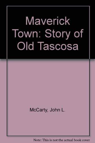 9780806101576: Maverick Town: Story of Old Tascosa