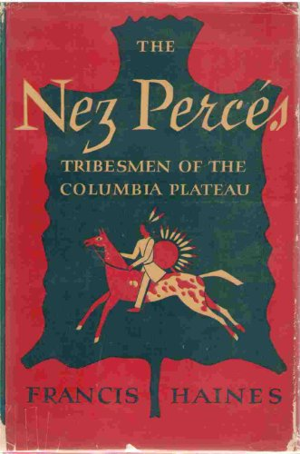 9780806103259: Nez Perces: Tribesmen of the Columbia Plateau (Civilization of American Indian)