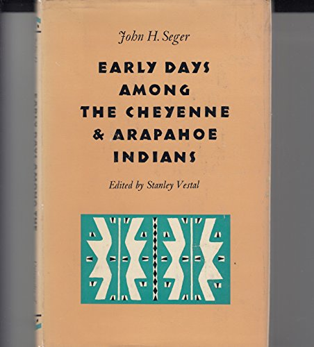 9780806103440: Early Days Among the Cheyenne and Arapahoe Indians