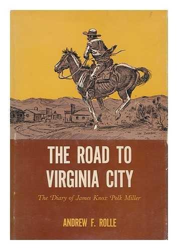 The Road To Virginia City: Miller, James Knox Polk