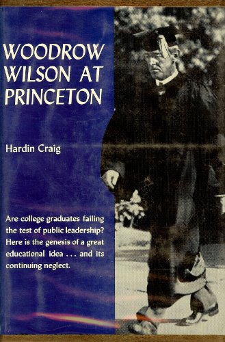 Woodrow Wilson at Princeton: Craig, Hardin
