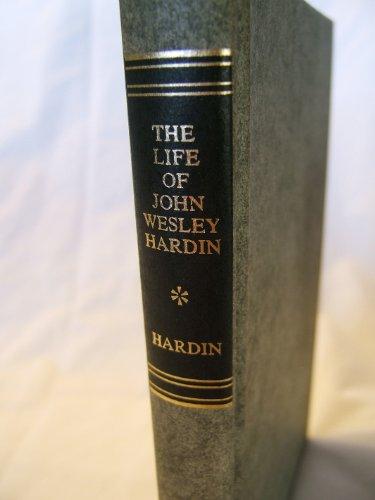 The Life of John Wesley Hardin As: Hardin, John Wesley