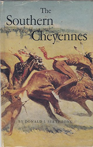 Southern Cheyennes (Civilization of American Indian): Berthrong, Donald J.