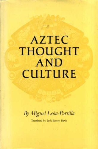 Aztec Thought and Culture; A Study of: LEON-PORTILLA,, Miguel