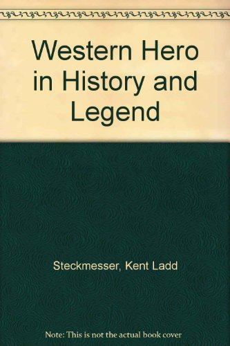 9780806106434: The Western Hero in History and Legend