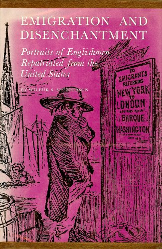 Emigration and Disenchantment: Portraits of English Repatriated from the United States: Shepperson,...