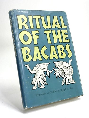 Ritual of the Bacabs: A Book of: ROYS, Ralph L.,