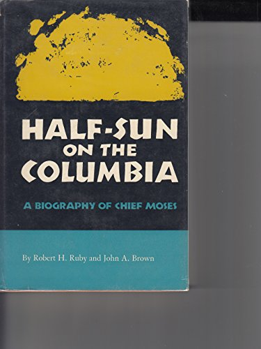 9780806106755: Half-Sun on the Columbia: A Biography of Chief Moses