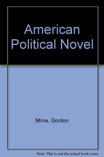 The American Political Novel: Milne, Gordon