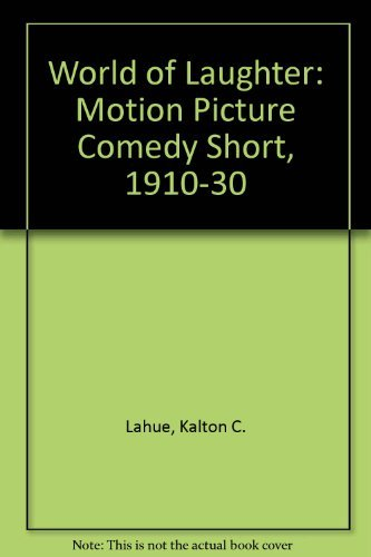 9780806106939: World of Laughter: Motion Picture Comedy Short, 1910-30