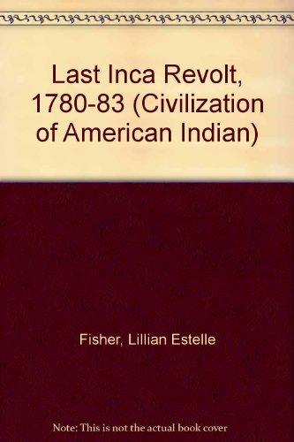 9780806106984: Last Inca Revolt, 1780-83 (Civilization of American Indian)