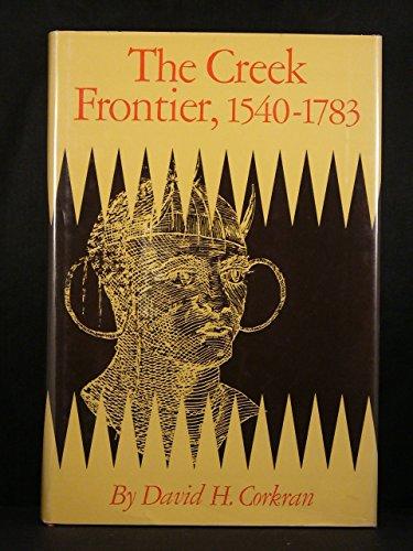 9780806107332: The Creek Frontier, 1540-1783