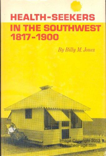 Health-Seekers in the Southwest, 1817-1900: Billy M. Jones