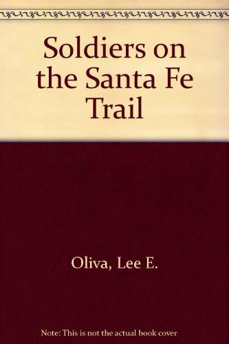 9780806107448: Soldiers on the Santa Fe Trail