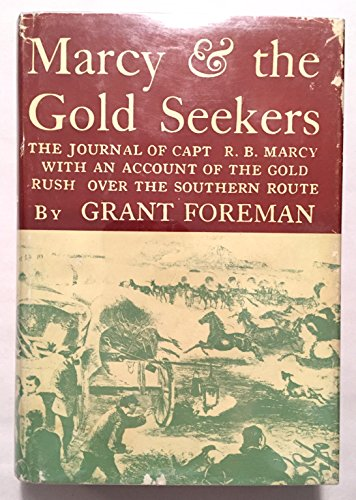 Marcy and the Gold Seekers: The Journal: Marcy, Randolph B.