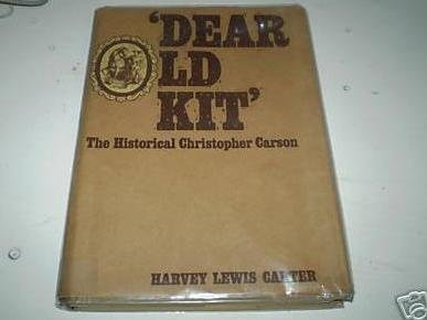 9780806108117: Dear Old Kit: The Historical Christopher Carson,