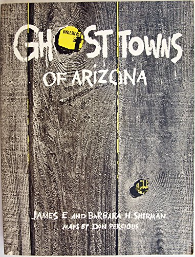 Ghost Towns of Arizona: Sherman, James E.; Sherman, Barbara H.
