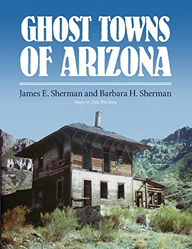 Ghosttowns of Arizona: SHERMAN, James E., Barbara H. SHERMAN: