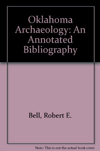 9780806108445: OKLAHOMA ARCHAEOLOGY: An Annotated Bibliography