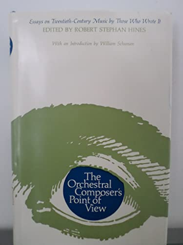 9780806108629: The Orchestral Composer's Point of View: Essays on Twentieth-Century Music By Those Who Wrote It