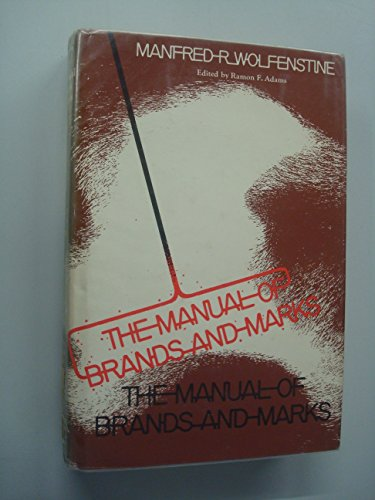 The Manual of Brands and Marks: Wolfenstine, Manfred R.
