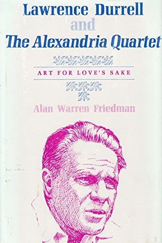 Lawrence Durrell and the Alexandria Quartet: Art: Alan W. Freidman