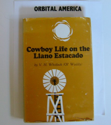 Cowboy Life on the Llano Estacado: Whitlock, Vivian H.