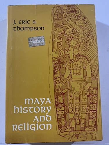 Maya History and Religion.: Thompson, J. Eric