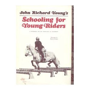 Schooling for Young Riders : A Handbook for the Horseman of Tomorrow