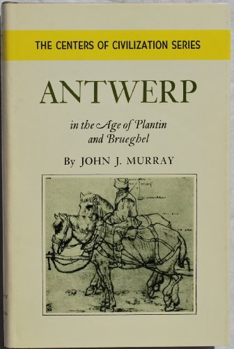 9780806108933: Antwerp in the Age of Plantin and Brueghel (The Centers of civilization series)