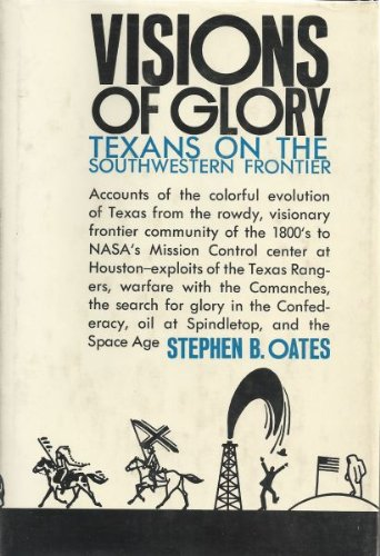 9780806108988: Visions of Glory: Texans on the Southwestern Frontier