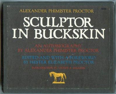 9780806109121: Alexander Phimister Proctor: Sculptor in Buckskin