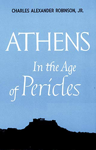 9780806109350: Athens in the Age of Pericles (Centers of Civilization Series)