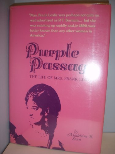 Purple Passage The Life of Mrs. Frank Leslie