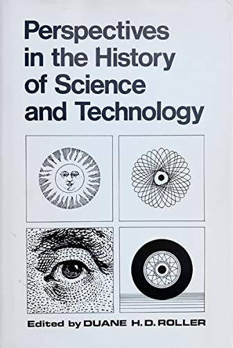 Perspectives in the History of Science and Technology.: ROLLER, Duane H.D. (ed.).