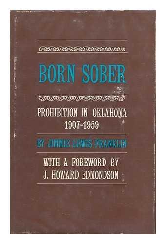 9780806109640: Born sober;: Prohibition in Oklahoma, 1907-1959