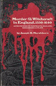 Murder and Witchcraft in England, 1550-1640