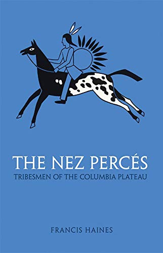 9780806109824: The Nez Perces: Tribesmen of the Columbia Plateau (The Civilization of the American Indian Series)
