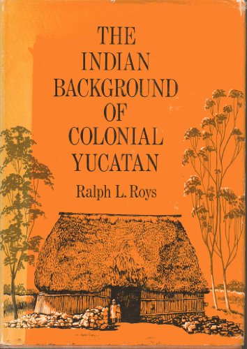9780806109961: Indian Background of Colonial Yucatan (Civilization of American Indian)