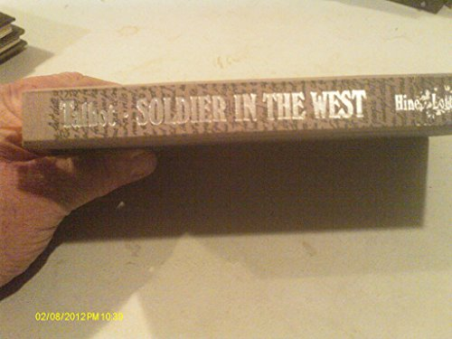 Soldier In The West Letters OF Theodore Talbot During His Services In California, Mexico, And ...