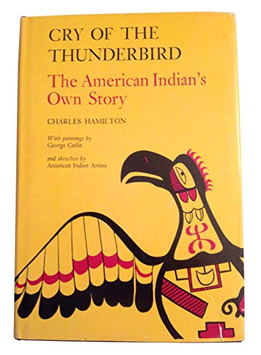 Cry of the Thunderbird: The American Indian's Own Story: HAMILTON, CHARLES