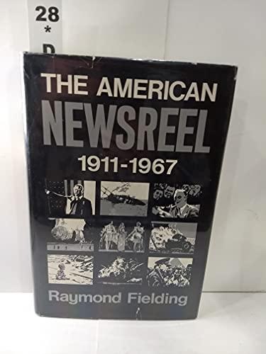 9780806110042: The American Newsreel, 1911-1967