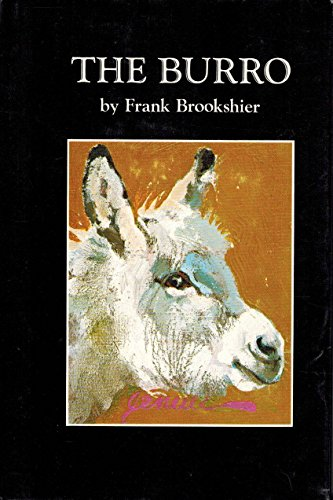 9780806110219: The burro [Hardcover] by Frank Brookshier