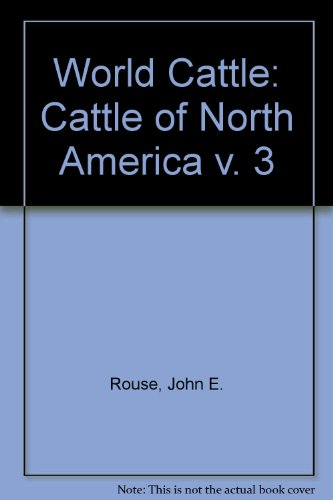 9780806110233: World Cattle: Cattle of North America v. 3 (His World cattle)
