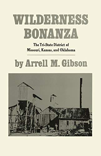 Wilderness Bonanza: The Tri-State District of Missouri, Kansas, and Oklahoma (Paperback): Arrell M....