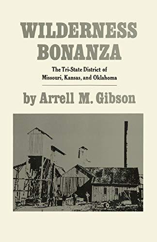 Wilderness Bonanza; The Tri-State District of Missouri, Kansas, and Oklahoma: Gibson, Arrell M.