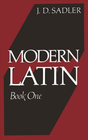 Modern Latin Book One: Sadler, J. D.